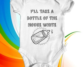 I'll Take A Bottle Of The House White Baby Bodysuit | Cute Baby Clothes | Funny Baby Bodysuit | Going Home Outfit | Slogan Baby Bodysuit