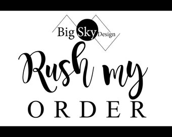 Rush My Order - Proof will be sent within 12 hours!