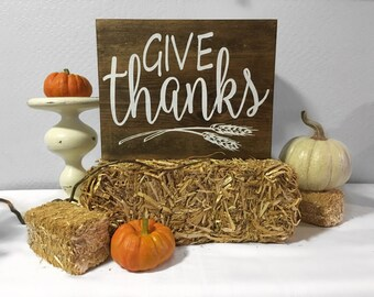 Give Thanks Sign - Fall Sign - Home Decor - Harvest Sign - Thanksgiving Sign