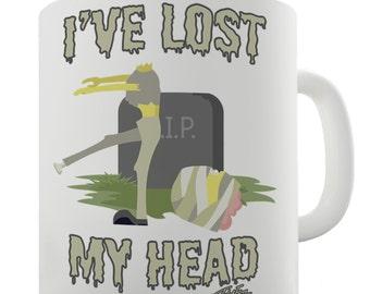 I've Lost My Head Ceramic Novelty Mug