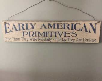 Early American Primitives sign