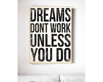 Dreams Don't Work Unless You Do - Inspirational Quote on Wood - Ready to Hang 12x16