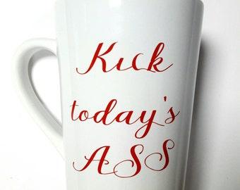 Kick today's ass mug // Coffee mug