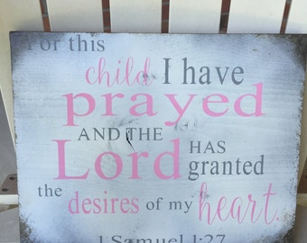 Baby nursery sign 1 Samuel 1:27 for this Child I have prayed hand painted wooden sign