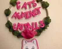 Custom Wall Decor, Wreath, Cats Against Catcalls, Feminist, Feminism