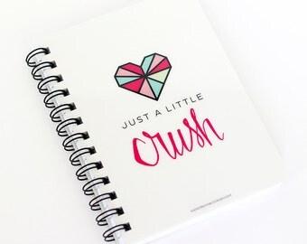 Just a Little Crush Spiral Notebook