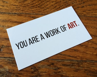 You Are A Work of Art