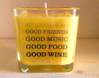 All You Need is Good Friends, Music, Food, Wine Square Soy Candle