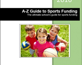 A-Z guide to Sports Funding - The ultimate schools guide to sports funding