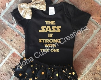 The SASS is STRONG with this one onesie, toddler girls shirt, star wars inspired