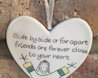 Hand drawn Ceramic Heart - Friends are forever close to our hearts