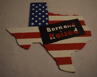"Texas ""Born and Raised"" Sign"