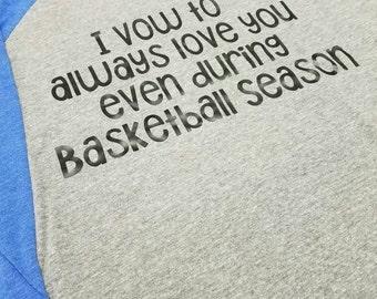 Sports Wife Shirt, I vow to always love you, Baseball, Basketball, Football Soccer Season