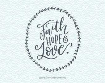 SVG Cuttable Vector - Faith Hope Love - SVG Vector file. Print or Cricut /Sillouette. Faith Motivational Hand Lettered Quote