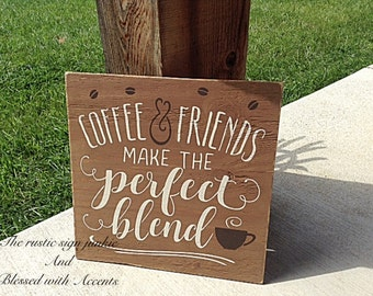 Coffee sign, rustic coffee sign, coffee and friends sign, coffee gifts, coffee house sign, coffee shop sign, coffee decor, wood sign