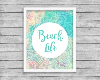 Beach Life Print Printable Wall Art Print, INSTANT DOWNLOAD, Beach Life Digital Download Beach Quote Print, Watercolor Wall Art Print
