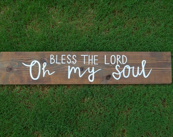 Bless The Lord Oh My Soul Wooden Sign
