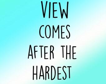 Hardest Climb Printable Quote