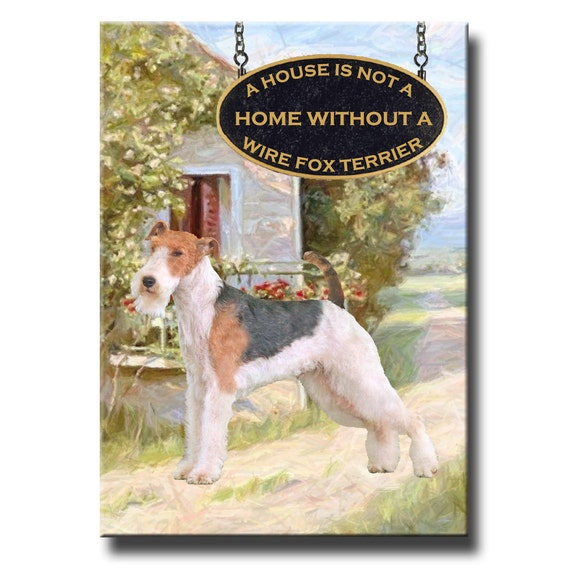 Wire Fox Terrier a House is Not a Home Fridge Magnet No 2