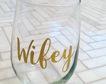 Wifey Stemless Wine Glass - Gift for Bride - Gift for Wife - Engagement Gift - Wedding Gift - Stocking Stuffer - Secret Santa - Xmas Gift