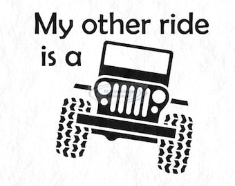 My other ride is a Jeep Vinyl Graphic Decal