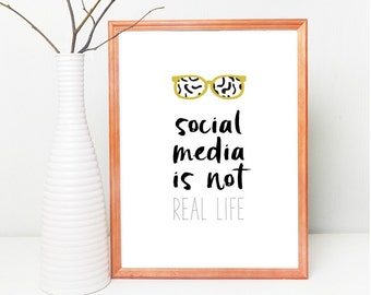 DIGITAL - Funny quote print - Social Media Is Not Real Life - wall art, colour poster, printable poster, digital download