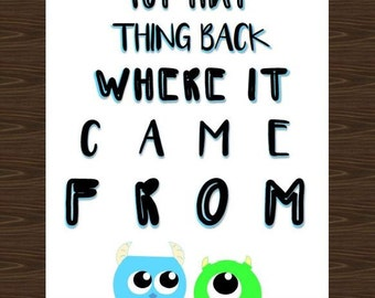 Monsters Inc Print, Put That Thing Back Where It Came From, Disney Monsters Inc Poster