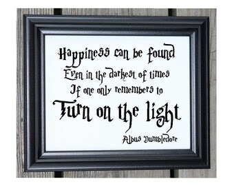 Harry Potter Quote Cotton Print | Harry Potter Quote | Albus Dumbledore | Happiness Can be Found | Turn on the Light | Harry Potter Gift