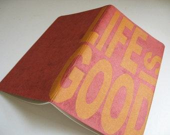 BLANK MOLESKINE SKETCHBOOK- Life Is Good - Linoblock Printed Japanese Paper Cover - 5x8 Doodle Book - Ready to Ship