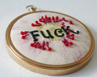 Hand Embroidered Hoop Art Saucy Sweary Fuck