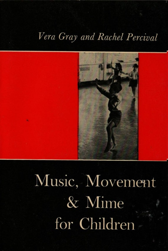 Music Movement and Mime for Children - Vera Gray and Rachel Percival - 1972 - Vintage Book
