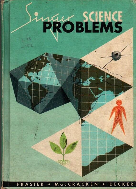 Singer Science Problems - Frasier, MacCracken and Decker - Guy Brown Wiser - 1959 - Vintage Book