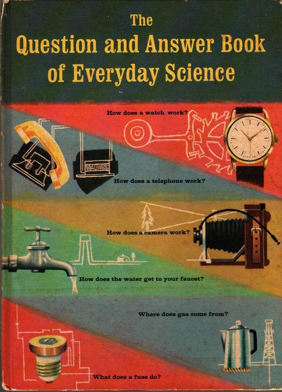 The Question and Answer Book of Everyday Science - Ruth A. Sonneborn - Robert J. Lee - 1961 - Vintage Kids Book
