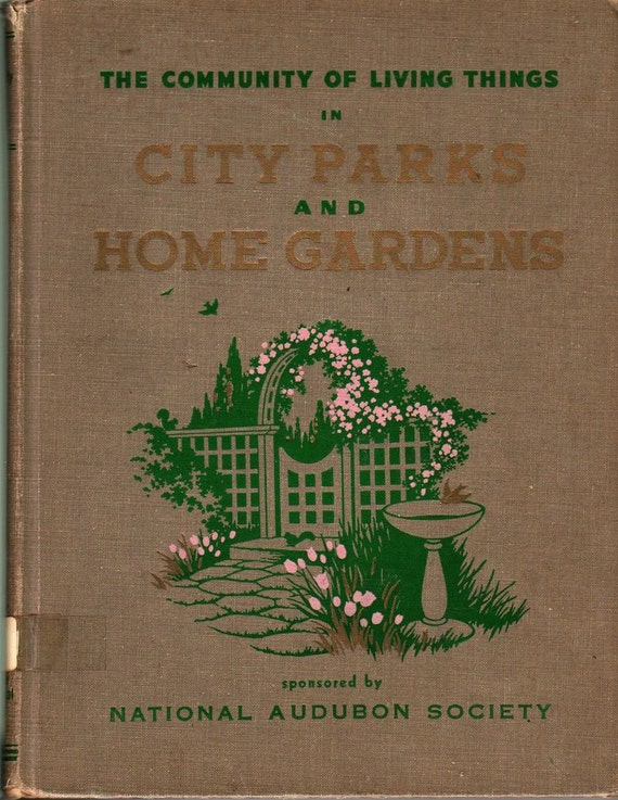 The Community of Living Things Volume 3 City Parks and Home Gardens - Robert S. Lemmon - 1956 - Vintage Book