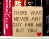 """Never Any Guy for Me But You Art Block Sign- 4"""" x 4"""" Boyfriend Gift- Husband Gift- Art Gift for Him"""