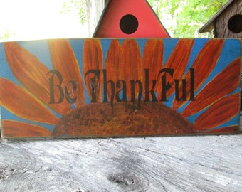 Primitive Be Thankful with Sunflower Hand painted OOAK Wall Plaque