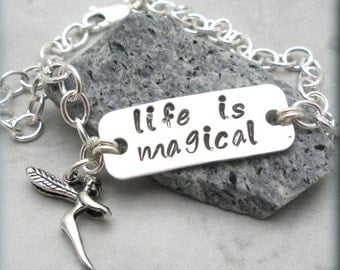 Life is Magical Fairy Bracelet, Sterling Silver, Handstamped Bracelet, Fairy Bracelet, Fairy Jewelry, Charm Bracelet, Inspirational (SB715)