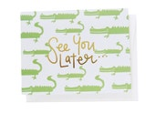See You Later Alligator! Gold Foil Notecard