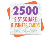Square Business Cards, Printed 2.5 Inch Cards, 2500, Business Card Printing