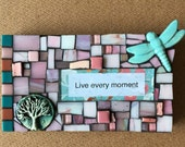 Live every moment -  Mixed Media Mosaic Art Desk or Wall Hanging Collage