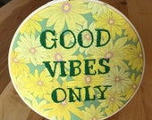 Good Vibes Only Embroidery Hoop