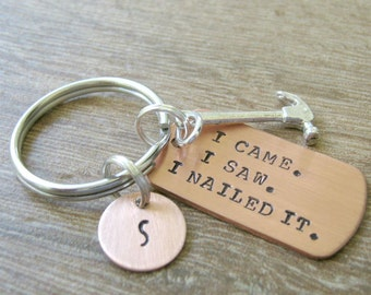 Nailed It Keychain, hammer charm, I Came I Saw I Nailed It, carpenter gift, builder gift, handy man gift, optional initial disc