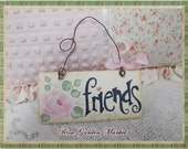 Friends, Hand Painted Wood Tag, with Hand Painted Pink Cottage Roses, ECS