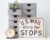 Vintage US Mail Sign, Watch for Stops