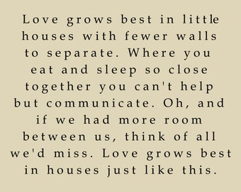 LOVE GROWS BEST.... quote 8x10 photographic print, lyric, Little Houses Doug Stone, farmhouse, wall art, simple, rustic
