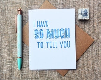 Letterpress Greeting Card - Love and Friendship Card - Warm Thoughts - I Have So Much to Tell You - WTH-119