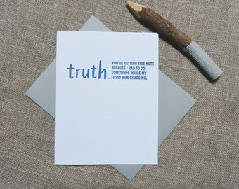 Letterpress Greeting Card - Every Day + Humor Card - TRUTHnote - FitBit Was Charging - TRN-356