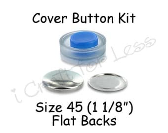 Size 45 (1 1/8 inch) Cover Buttons Starter Kit (makes 6) with Tool - Flat Backs - Free Instructions - SEE COUPON
