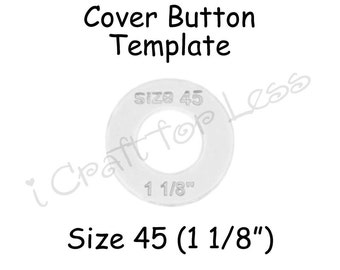 Fabric Cover Button Template Plastic - Size 45 (1 1/8 inch) - SEE COUPON