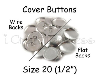 200 Cover Buttons / Fabric Covered Buttons - Size 20 (1/2 inch - 12mm) - Wire Back or Flat Backs - SEE COUPON